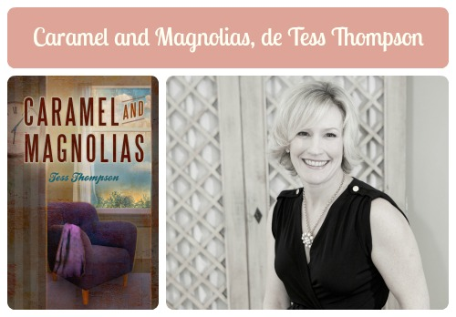 caramel-and-magnolias-tess-thompson1